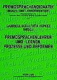 Fremdsprachenlehren und -lernen. Prozesse und Reformen (Fremdsprachendidaktik inhalts- und lernerorientiert / Foreign Language Pedagogy - content- and learner-oriented) (German Edition)