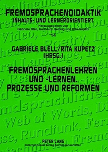 Fremdsprachenlehren und -lernen. Prozesse und Reformen (Fremdsprachendidaktik inhalts- und lernerorientiert / Foreign Language Pedagogy - content- and learner-oriented) (German Edition)