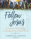 Follow Jesus: A Christian Teen's Guide to
