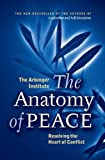 img - for The Anatomy of Peace: Resolving the Heart of Conflict book / textbook / text book
