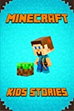 Minecraft Kids Stories Book: A Collection of Marvelous Minecraft Short Stories for Children.Amusing Minecraft Stories for Kids from Famous Children Authors. A Treasure for All Little Minecrafters!: 1