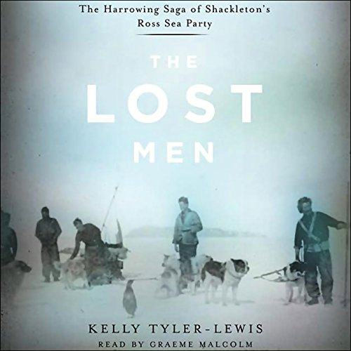 The Lost Men: The Horrowing Saga of Shackleton's Ross Sea Party by Simon & Schuster Audio