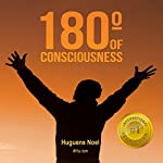 180 Degrees of Consciousness | Huguens Noel