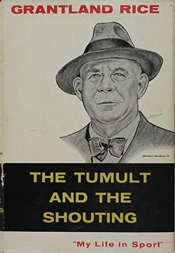 The Tumult And The Shouting by Grantland Rice