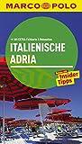 MARCO POLO Reiseführer Italienische Adria: Reisen mit Insider-Tipps. Mit EXTRA Faltkarte & Reiseatlas