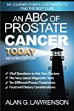 An ABC of Prostate Cancer Today: My Journey over 4 Continents to find the BEST Cure