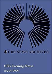 CBS Evening News (July 24, 2006)