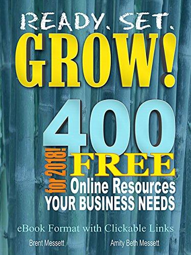 E.B.O.O.K Ready. Set. GROW!: 400 FREE Online Resources Your Business Needs for 2018<br />RAR