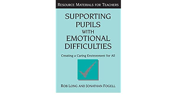 supporting pupils with emotional difficulties long rob fogell jonathan