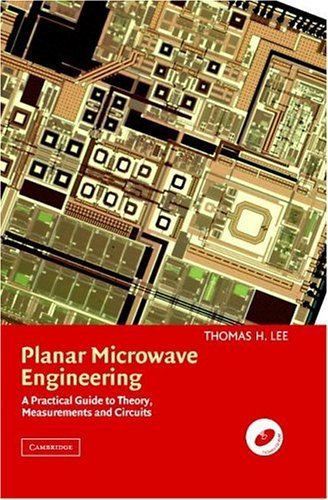 Planar Microwave Engineering: A Practical Guide to Theory, Measurement, and Circuits 1St Edition( Hardcover ) by Lee, Thomas H. published by Cambridge University Press ebook