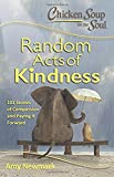 img - for Chicken Soup for the Soul: Random Acts of Kindness: 101 Stories of Compassion and Paying It Forward book / textbook / text book