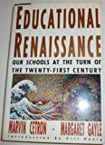 Educational Renaissance : Our Schools at the Turn of the Twenty-First Century, Cetron, Marvin and Gayle, Margaret, 031205422X