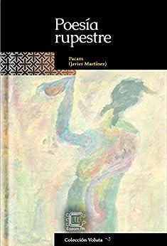 Poesía rupestre (Colección Voluta nº 1) (Spanish Edition) by [Martínez Melgar, Francisco Javier]