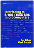 img - for Interfacing to S-100/IEEE 696 microcomputers book / textbook / text book