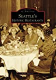 Seattle's Historic Restaurants, Robin Shannon, 0738559156