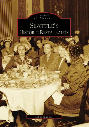 Seattle's Historic Restaurants (WA) (Images of America)