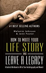 2: How to Write Your Life Story and Leave a Legacy: A Story Starter Guide & Workbook to Write your Autobiography and Memoir (Elite Story Starter) (Volume 2)