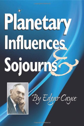 Planetary Influences & Sojourns (Edgar Cayce Series)