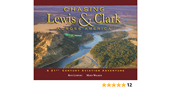 Chasing Lewis & Clark Across America: A 21st Century Aviation ...