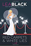 Red Carpets & White Lies: A Novel
