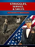 img - for Struggles, Service & Smiles: The Autobiography of a Depression Era Kid book / textbook / text book