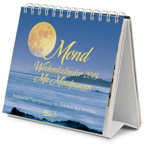 Mond Wochen-Aufstellkalender 2013: Praktische Tagesplanung im Zeichen des Mondes. Wochen-Aufstellkalender