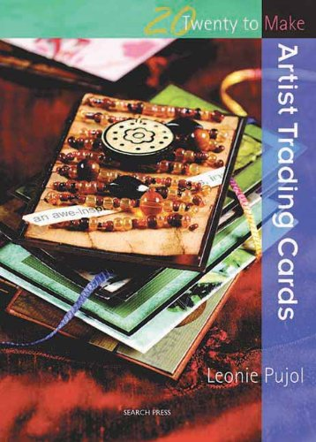 Artist Trading Cards (Twenty to Make), by Leonie Pujol