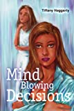 Mind Blowing Decisions, Tiffany Haggerty, 0595249515