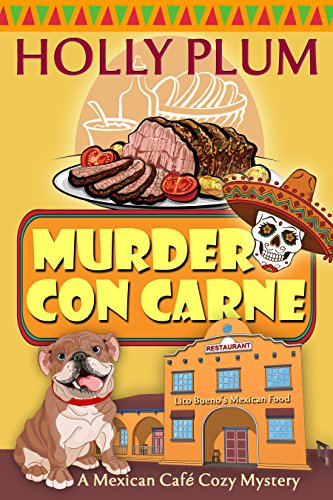 Murder Con Carne A Mexican Cafe Cozy Mystery Series Book 1 By Plum