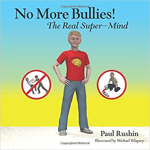 No More Bullies!: The Real Super-Mind