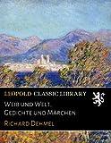 img - for Weib und Welt, Gedichte und M rchen (German Edition) book / textbook / text book