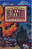 And the Desert Shall Blossom, Phyllis Barber, 1560850361