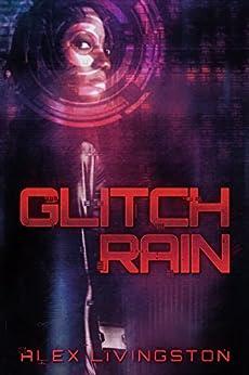 Glitch Rain by [Livingston, Alex]