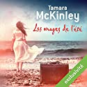Les orages de l'été | Livre audio Auteur(s) : Tamara McKinley Narrateur(s) : Ludmila Ruoso