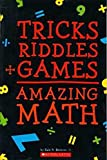 Tricks + Riddles + Games = Amazing Math (Brainteasers)
