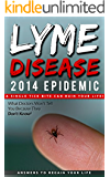 Lyme Disease 2014 Epidemic: What Doctors Won't Tell You Because They Don't Know!