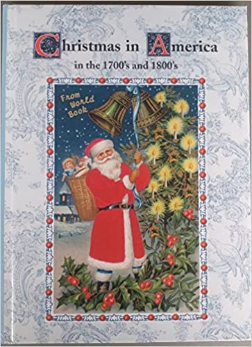 Christmas In America Book.Christmas In America In The 1700 S And 1800 S Christmas