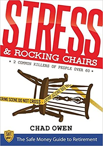Amazon.com: Stress U0026 Rocking Chairs: The Safe Money Guide To Retirement  (9781943127863): Chad Owen: Books