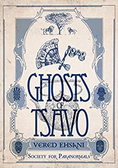 Ghosts of Tsavo (Society for Paranormals Book 1) by [Ehsani, Vered]
