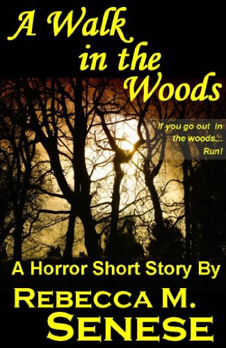 A Walk in the Woods: A Horror Short Story by [Senese, Rebecca M.]