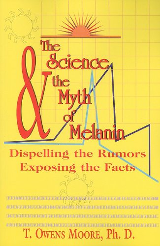 The Science and the Myth of Melanin: Exposing the Truths by Brand: Eworld Inc.