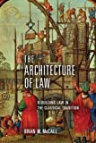 img - for The Architecture of Law: Rebuilding Law in the Classical Tradition book / textbook / text book
