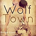 Wolf Town Audiobook by Bridget Essex Narrated by Marina Barrett