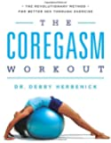 The Coregasm Workout: The Revolutionary Method for Better Sex Through Exercise