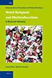 World Religions and Multiculturalism : A Dialectic Relation, Edited by Eliezer Ben-Rafael and Yitzhak Sternberg, 9004188924