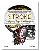 Stroke: Pathophysiology, Diagnosis, and Management, 6e