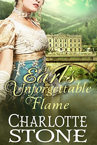 Regency Romance: The Earl's Unforgettable Flame (CLEAN Historical Romance) (Fire and Smoke)