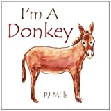 I'm a Donkey, Pj Mills, 1483691462