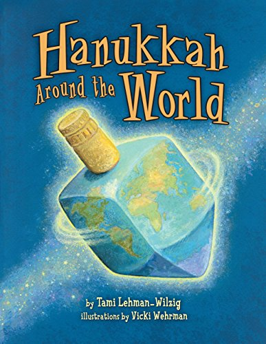 Hanukkah Around the World (Traditions Hanukkah Customs And)