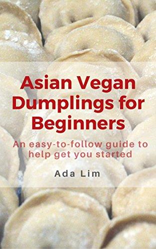 E.b.o.o.k Asian Vegan Dumplings for Beginners<br />R.A.R